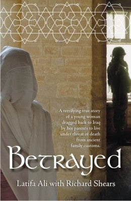 Betrayed by Latifa Ali, Richard Shears