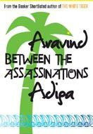 Between the Assassinations by Arvind Adiga