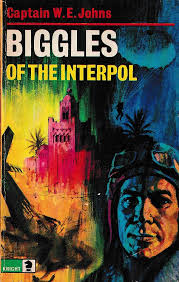 Biggles of The Interpol by Captain W.E. Johns