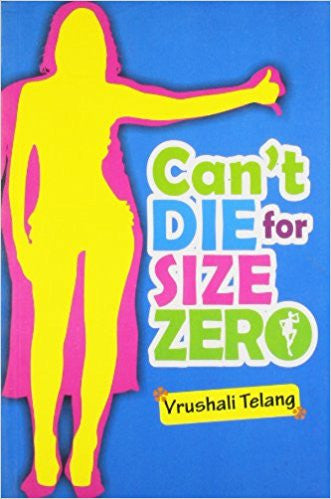 Cant Die for Size Zero by Vrushali Telang