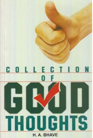 Collection Of Good Thoughts by H. A. Bhave