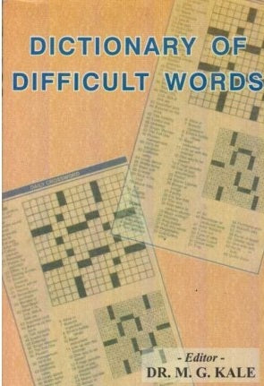 Dictionary Of Difficult Words by M. G. Kale