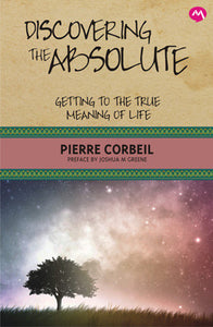 Discovering The Absolute by Pierre Corbeil