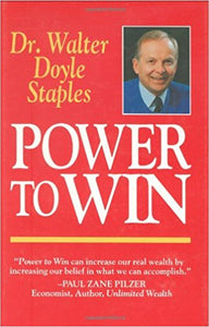 Power To Win by Dr.Walter Doyle Staples