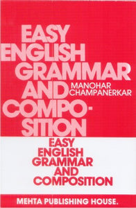 Easy English Grammar And Composition by Manohar Champanerkar