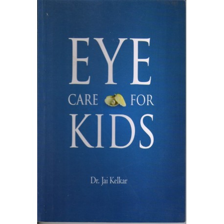 Eye Care For Kids by Jai Kelkar