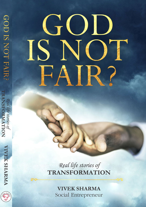 GOD IS NOT FAIR? by Vivek Sharma