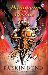 Hanuman to the Rescue By Ruskin Bond