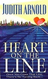 Heart On The Line by Judith Arnold