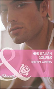 Her Italian Soldier by Rebecca Winters