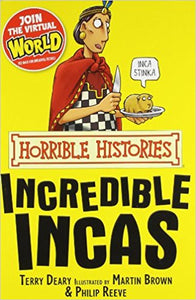 Horrible Histories - Incredible Incas By Terry Deary