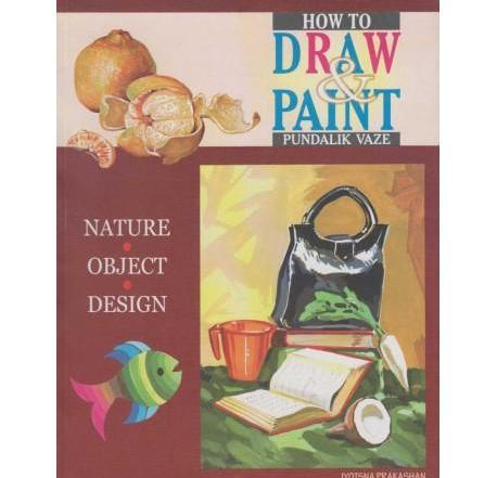 How To Draw And Paint by Pundalik Vaze