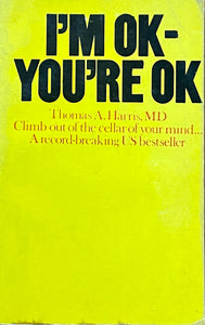 I am Ok - You're Ok by Thomas Harris