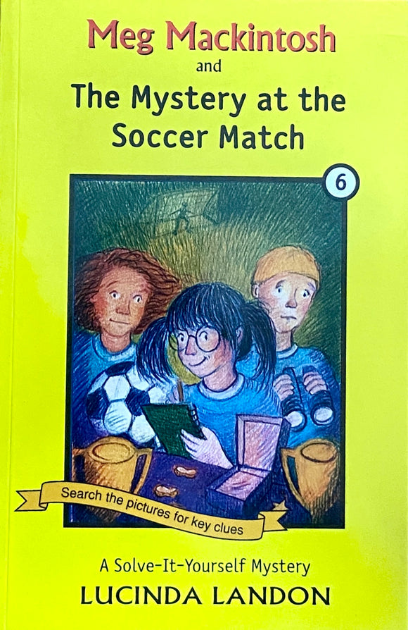 Meg Macintosh and The Mystery at the Soccer Match by Lucinda Landon
