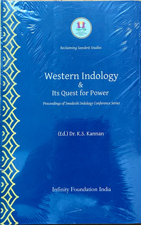 Western Indology and its Quest for Power by Dr K S Kannan