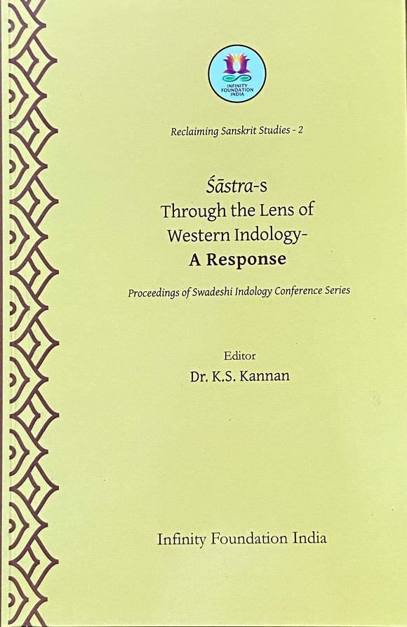 Sastras Through the Lens of Western Indology by Dr K S Kannan