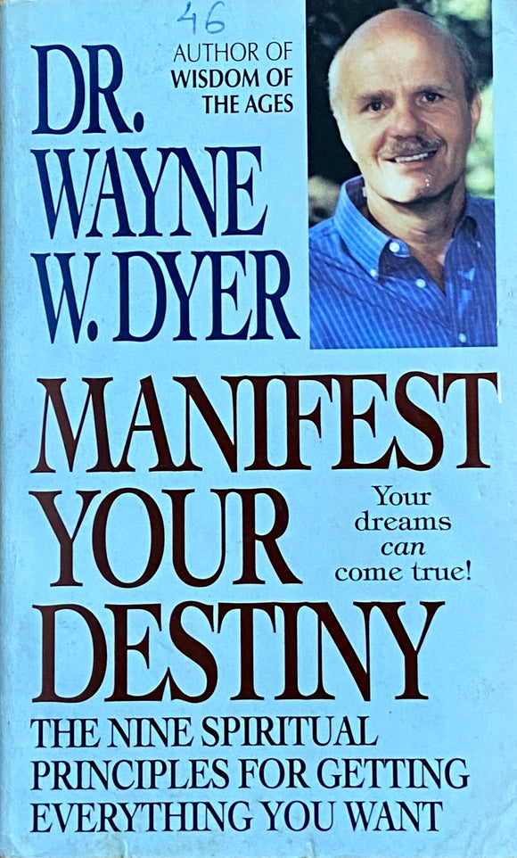 Manifest your Destiny by Dr Wayne W Dyer