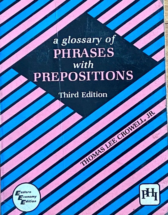 A Glossary of Phrases with Prepositions by Thomas Lee Crowell JR
