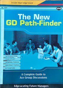 The New GD Pathfinder - A Complete Guide to Ace Group Discussions