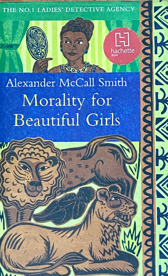 Morality of Beautiful Girls by Alexander McCall Smith