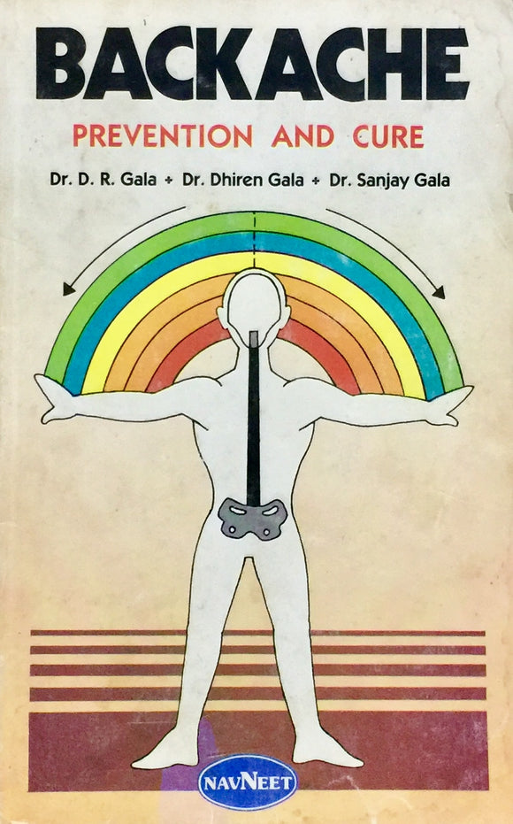 Backache Prevention and Cure by Dr D R Gala