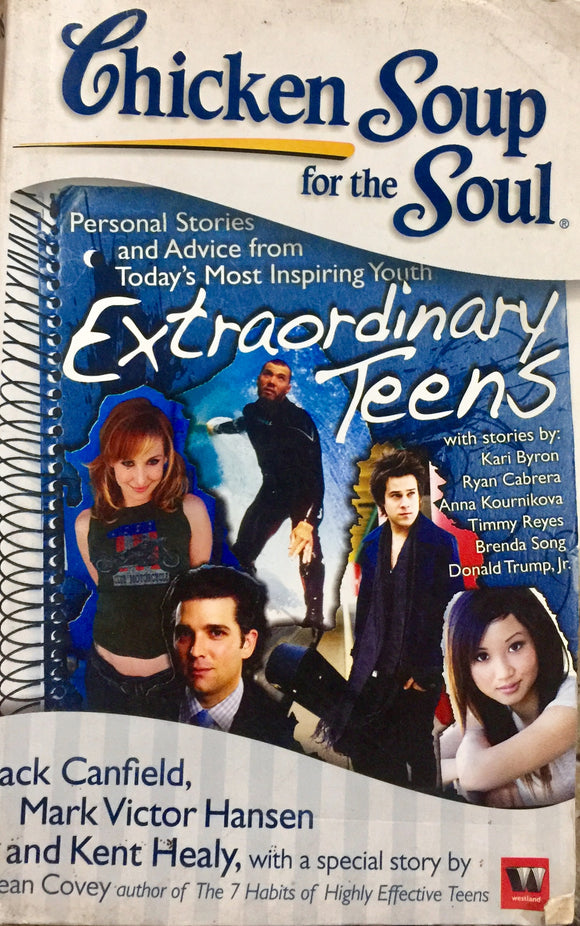 Chicken Soup for the Soul - Extraordinary Teens by Jack Canfield, Mark Victor Hansen and Kent Healy