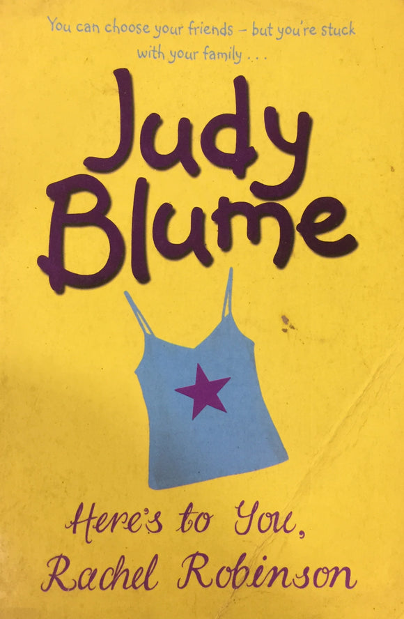 Heres to you Rachel Robinson by Judy Blume