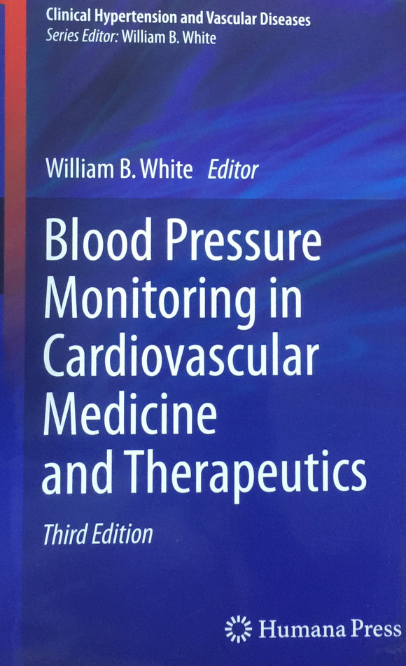 Blood Pressure Monitoring in Cardiovascular Medicine by William B White