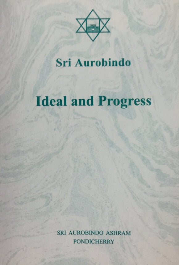 Ideal and Progress by Sri Aurobindo