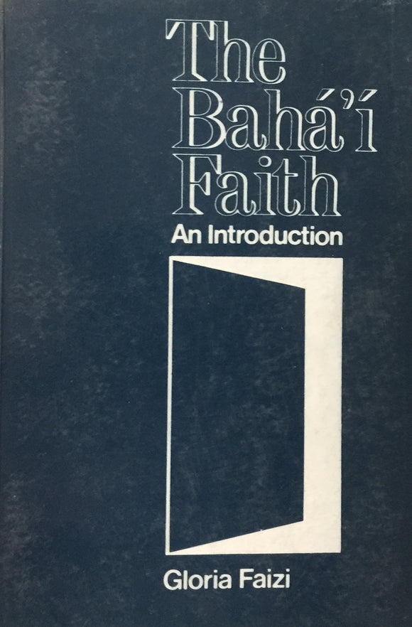 The Baha'i Faith An Introduction by Gloria Faizi
