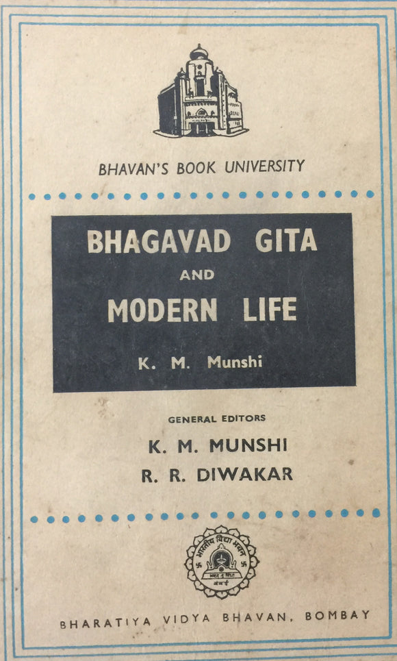 Bhagvad Gita and Modern Life by K M Munshi