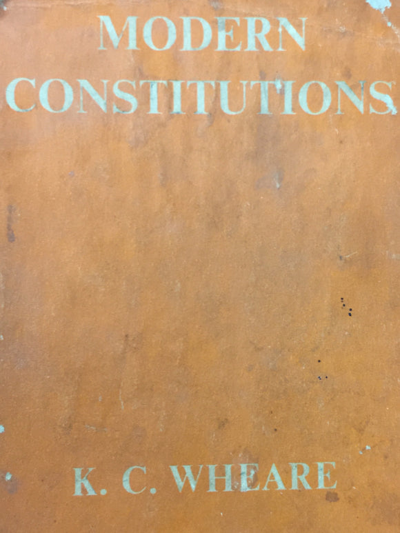 Modern Constitutions by K C Wheare (1962)