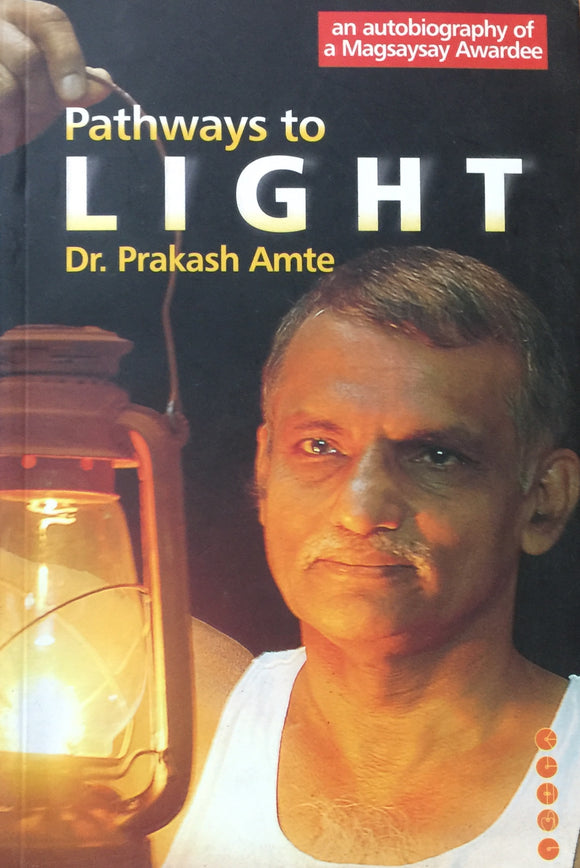 Pathway to Lights by Dr Prakash Amte
