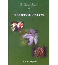 A Hand Book Of Medicinal Plants By Dr V G Neginhal (Hard Bound)