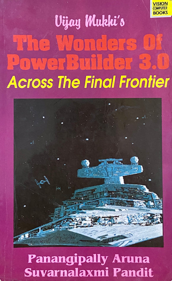 The Wonders of Powerbuilder 3.0 by Vijay Mukhi