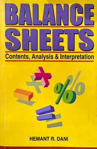 Balance Sheets - Content, Analysis and Interpretation by Hemant Dani