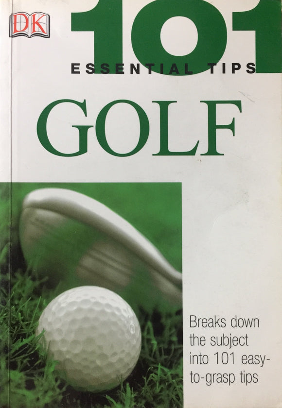 101 Essential Tips Golf by Peter Ballingall