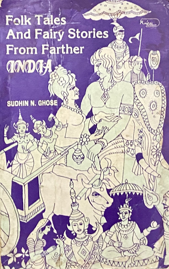 Folk Tales and Fairy Stories From Farther India by Sudhin Ghose