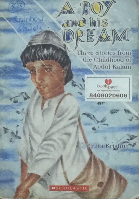 A Boy and His Dream - The Stories from the Childhood of Abdul Kalam