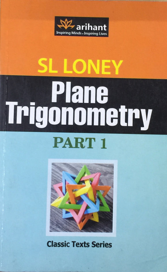 Plane Trignometry by SL Loney