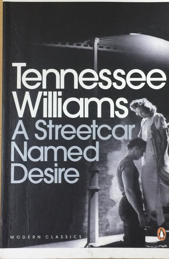 A Street Named desire by Tennessee Williams