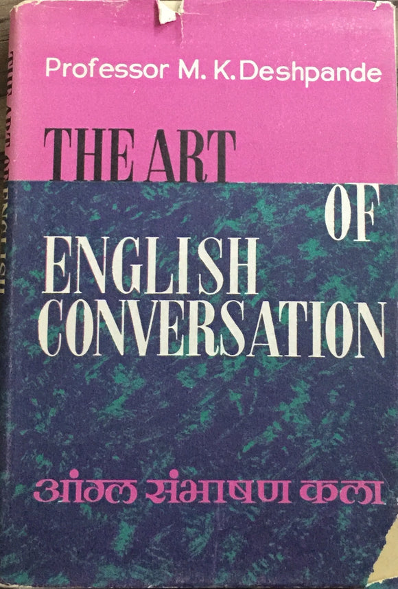The Art of English Conversation by Prof M K Deshpande