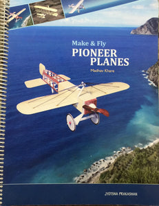 Make and Fly Pioneer Planes by Madhav Khare
