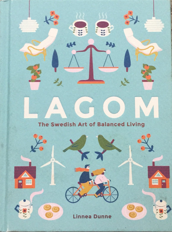 Lagom: The Swedish Art of Balanced Livingby Linnea Dunne