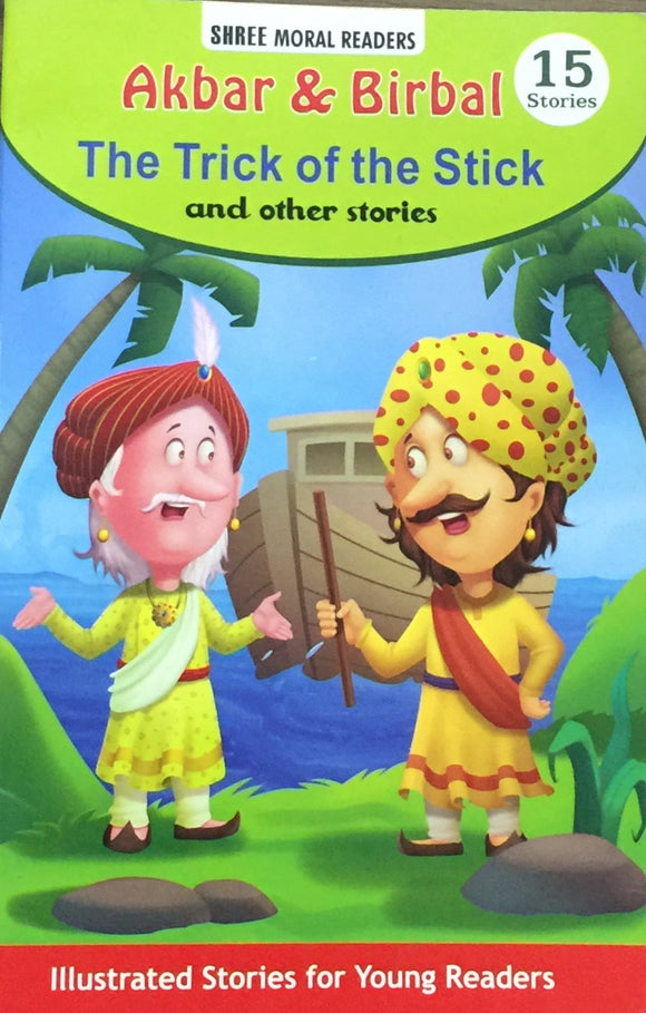 Akbar and Birbal The Trick of the stick and other stories