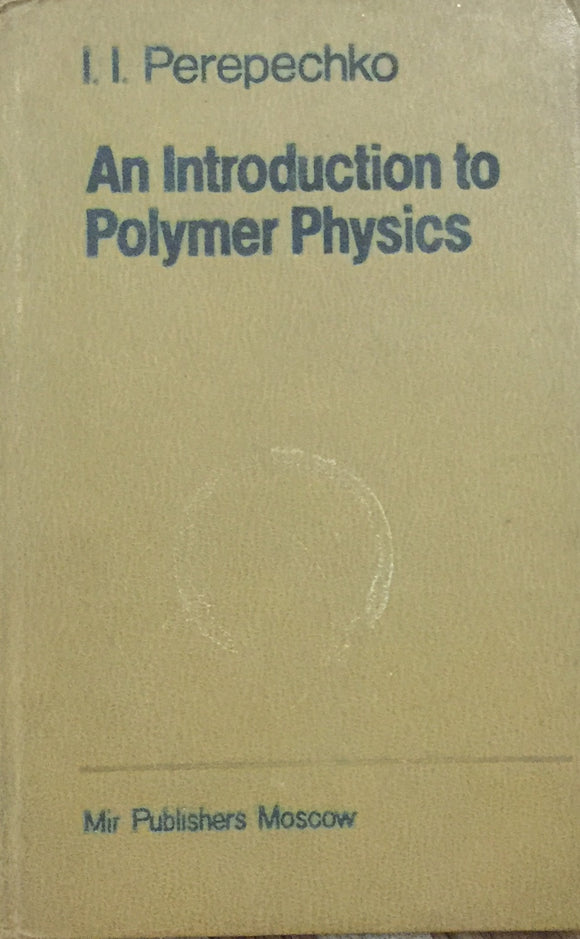 An Introduction to Polymer Physics by Igor Ivanovich Perepechko (Hard Bound)