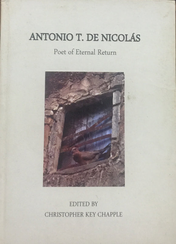 Antonio T De Nicolas Poet of Eternal Return