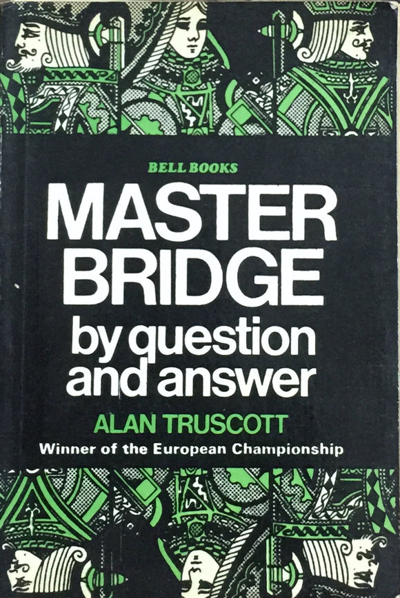 Master Bridge by Question and Answer by Alan Truscott