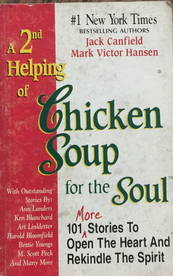A 2nd Helping of Chicken Soup for the Soul By Jack Canfield, Mark Hansen