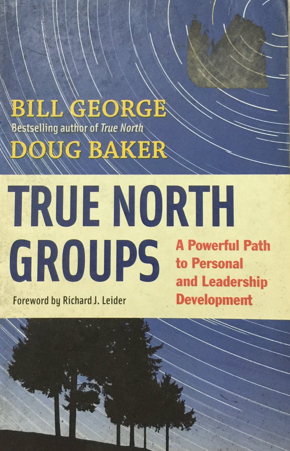 True North Groups by Bill George, Doug Baker